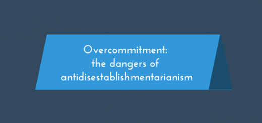 Overcommitment the dangers of antidisestablishmentarianism