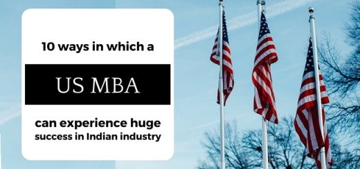 10 ways in which a US MBA can experience huge success in Indian industry