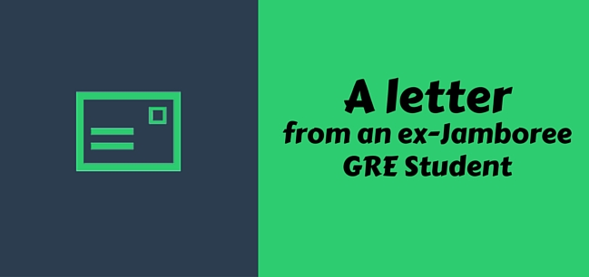 A letter from an ex-Jamboree GRE Student