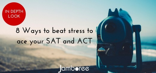 8 ways to beat stress to ace your SAT and ACT